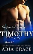 Oméga à l'emploi, Tome 7 : Timothy