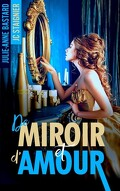 De miroir, Tome 1 :  De miroir et d'amour