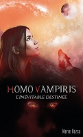 Homo Vampiris, Tome 3 : L'Inévitable Destinée