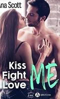 Kiss Me, Fight Me, Love Me