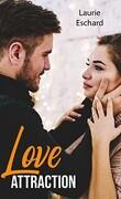 Love, Tome 5 : Love attraction