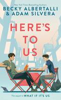 What If It's Us, Tome 2 : Here's To Us