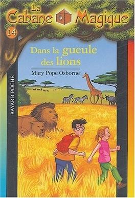 Couverture du livre : La Cabane magique, Tome 14 : Dans la gueule des lions