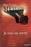 Messages, Tome 1 : Je Suis ton Secret