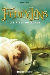 couverture Fedeylins, Tome 1 : Les rives du monde