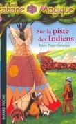 La Cabane magique, Tome 17 : Sur la piste des Indiens