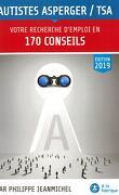 Autistes Asperger / TSA : votre recherche d'emploi en 170 conseils