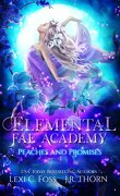 Elemental Fae Academy, Tome 3,2 : Peaches and Promises