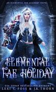 Elemental Fae Academy, Tome 4 : Elemental Fae Holiday