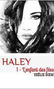 Haley, Tome 1 : L'enfant des fées