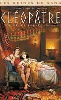 Les Reines de Sang - Cléopâtre, la Reine fatale, Tome 4