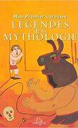 Mon Premier Larousse : Légendes de la Mythologie