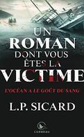 Un roman dont vous êtes la victime: L'océan a le goût du sang
