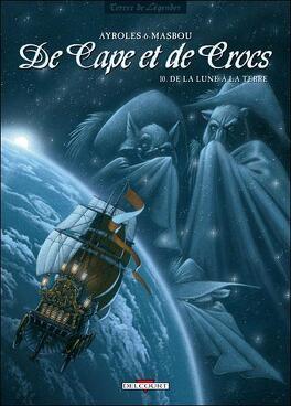 Couverture du livre : De cape et de crocs, Tome 10 : De la Lune à la Terre