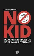 No kid : quarante raisons de ne pas avoir d'enfant