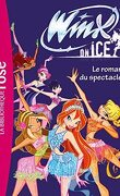 Winx on ice : Le roman du spectacle