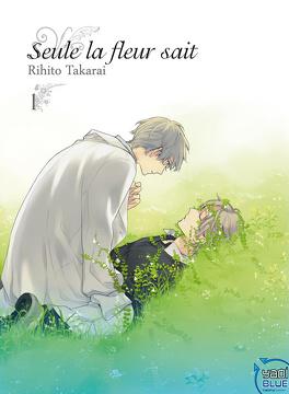 Couverture du livre : Seule la fleur sait, Tome 1