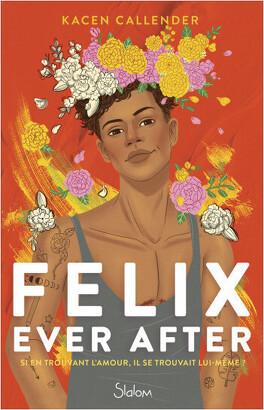 Couverture du livre : Felix Ever After