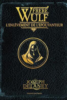 Couverture du livre : Frère Wulf, Tome 1 : L'Enlèvement de l'Épouvanteur