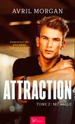 Attraction, Tome 2 : Michelle