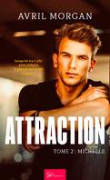 Attraction, Tome 2 : Michelle