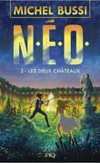 N. E. O., Tome 2 : Les Deux Châteaux