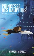 Princesse des dauphins, Tome 2 : La Mutation