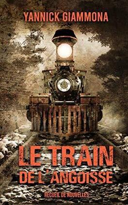 Couverture du livre : Le Train de l'Angoisse