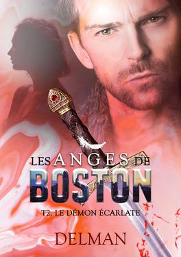 Couverture du livre : Les Anges de Boston, Tome 2 : Le Démon écarlate