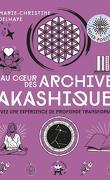 Au coeur des Archives akashiques: Vivez une expérience de profonde transformation