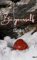 Be Yourself, Tome 2 : Keira