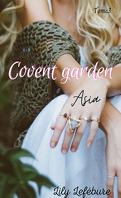 Covent garden, Tome 3 : Je te révélerai