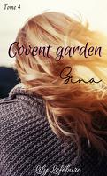 Covent garden, Tome 4 : Je te reconstruirai