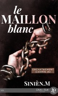 Enchaînement carmin, Tome 2 : Le Maillon blanc
