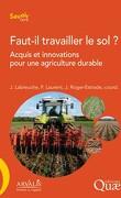 Faut-il travailler le sol? Acquis et innovations pour une agriculture durable