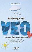 Le petit livre décodeur des VEO: violences éducatives ordinaires . Les clés  pour identifier, prévenir et protéger