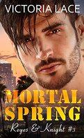 Reyes & Knight, Tome 3 : Mortal Spring