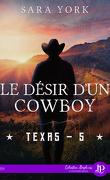 Texas, Tome 5 : Le Désir d'un cowboy