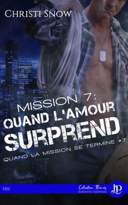 Couverture du livre : Quand la mission se termine, Tome 7 : Quand l'amour surprend