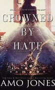 Crowned, Tome 1 : Crowned by Hate