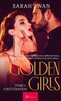 Golden Girls - Tome 1 : L'infiltration