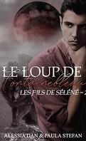 Le Loup de Fontainebleau, Tome 2 : Les Fils de Séléné