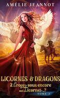 Licornes et dragons, Tome 2 : Croyez-vous encore aux Licornes ?