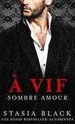 Sombre amour, Tome 1 : A vif