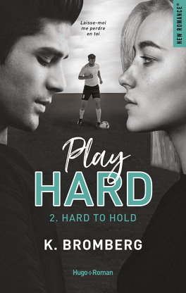 Couverture du livre : Play Hard, Tome 2 : Hard to Hold