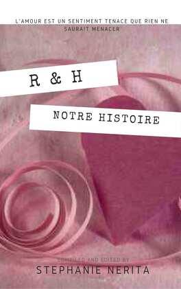 Couverture du livre : R&H : notre histoire d'amour.: Chapitre 1 2 et 3