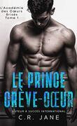 L'Académie des cœurs brisés, Tome 1 : Le Prince crève-cœur