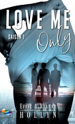 Love me, Tome 1 : Only