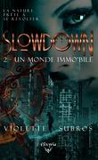 Slowdown - T2 : Un monde Immo'bile