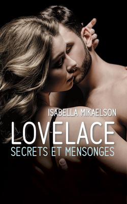 Couverture de Lovelace, Tome 3 : Secrets et Mensonges